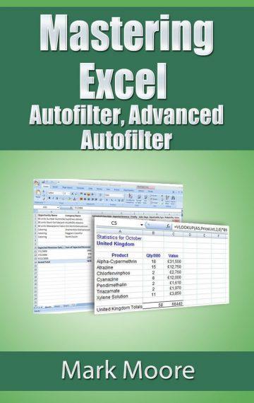 Mastering Excel: Autofilter, Advanced Autofilter